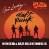 Daft Punk feat. Pharrell - Get Lucky (Meines7b & Daze Malone Bootleg) [FREE DOWN...