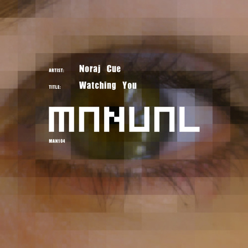 Noraj Cue - Watching You (sc pre-listen)