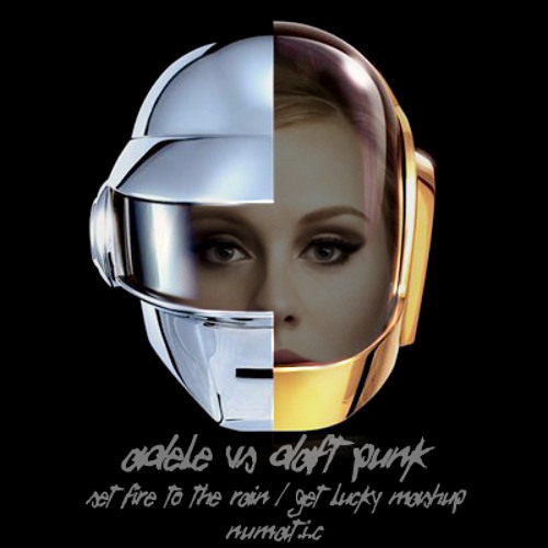 Adele/Daft Punk-Set The Rain On Fire/Get Lucky Mashup by NU