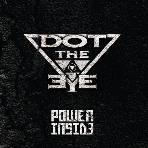 Dot The Eye - Power Inside