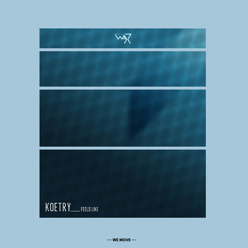 Koetry- Feels like (Forthcoming Darker Than Wax)