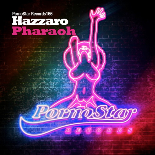 Hazzaro  - Pharaoh ( PornoStar Records 166 ) Out on the 22/04/2013 )