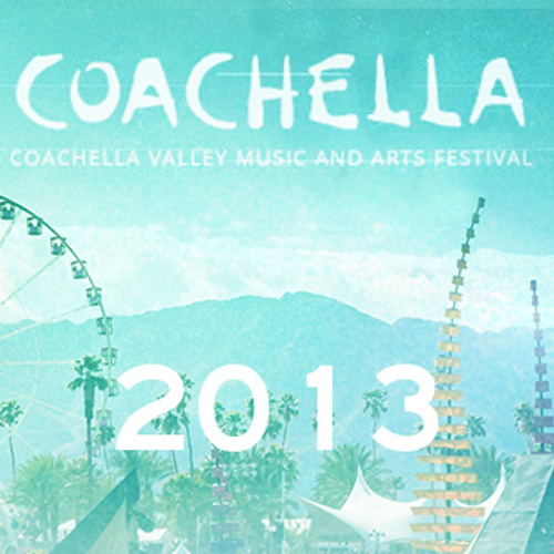 Coachella After Party Mix 2013