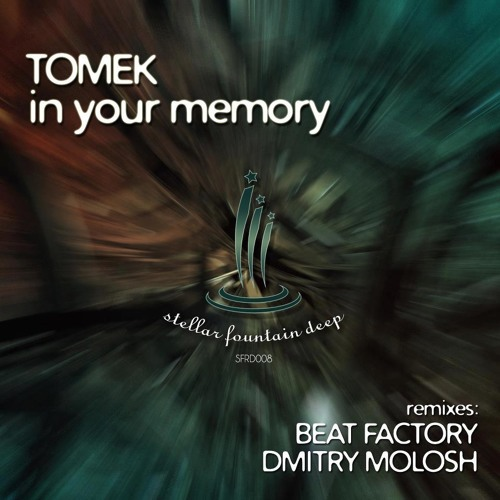 Tomek - In Your Memory (Original Mix) [Stellar Fountain Records] preview