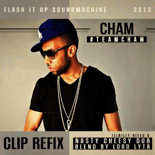 Cham - Clip (Nasty Cheesy Dub Refix by Lord Lyta)