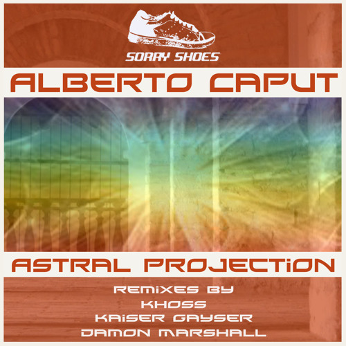 Alberto Caput - Astral Projection (Khoss remix)