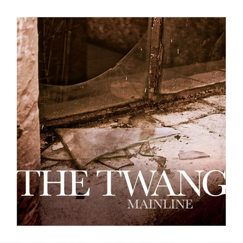 The Twang - Mainline