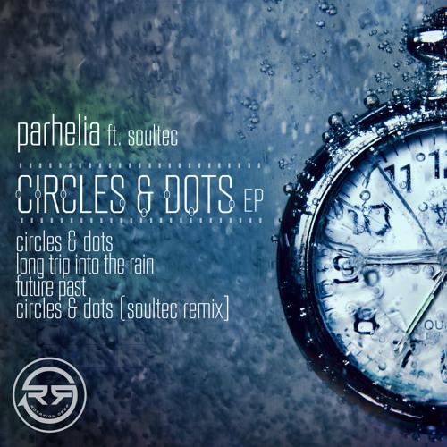 RD020 - Parhelia - Circles And Dots (Circles & Dots EP) Rotation Deep UK