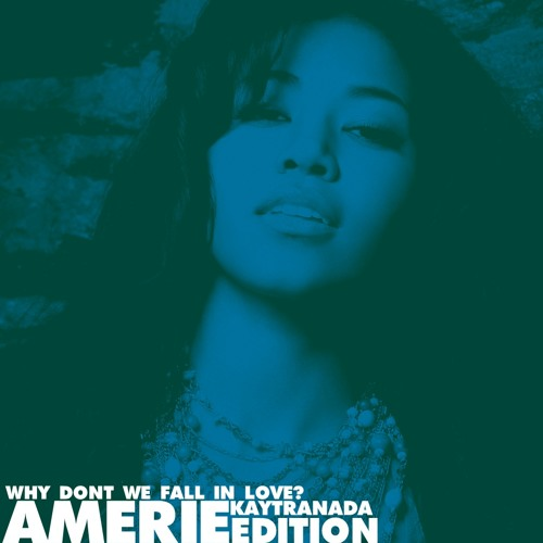 Amerie - Why Dont We Fall In Love (Kaytranada Edition)
