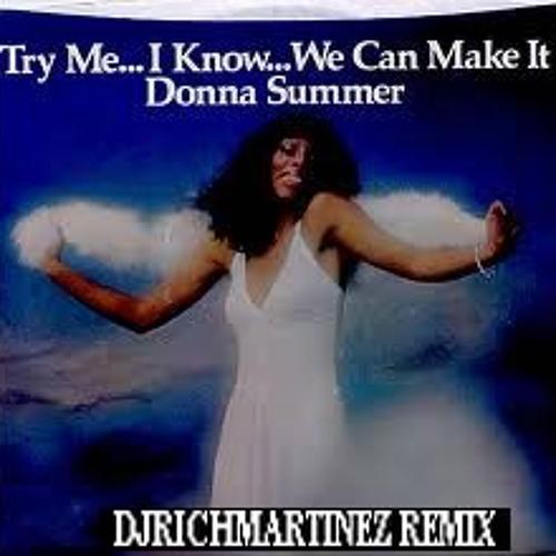 Donna Summer Try Me  DJRICHMARTINEZ REMIX 1