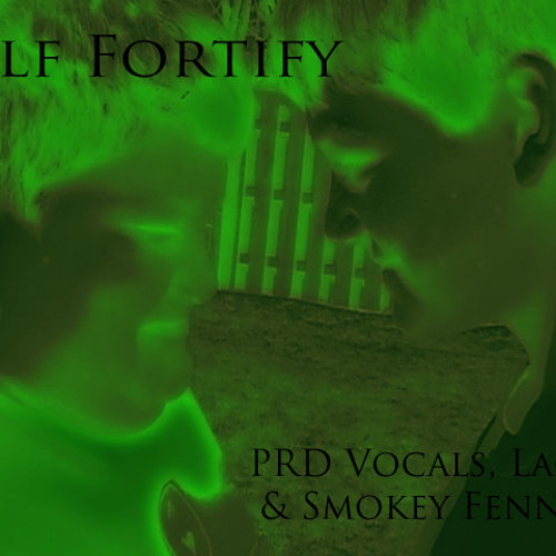 Self Fortify ~ ProgRockDan1, Lace & Smokey Fennell