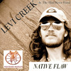 Levi Creek & The Mad River Band - Native Flaw- Native Flaw