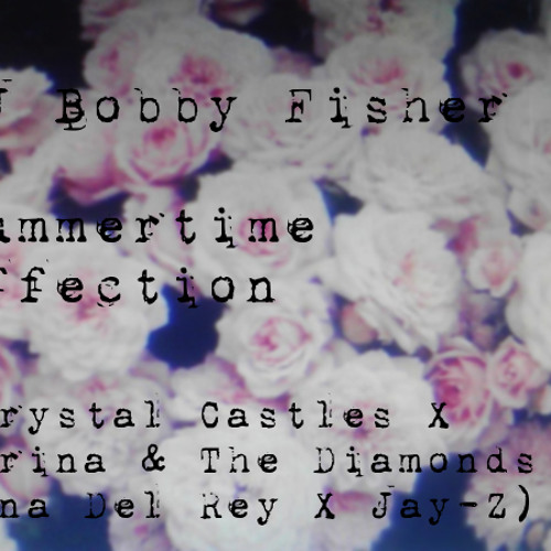 Summertime Affection (Crystal Castles X Marina and The Diamonds X Lana Del Rey X Jay-Z)