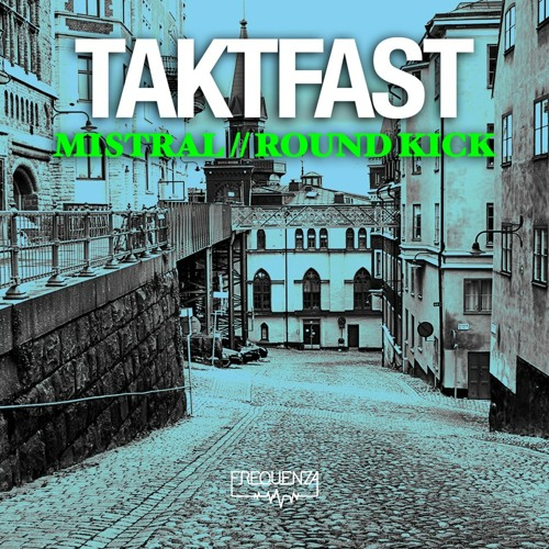 Taktfast - Mistral [Frequenza Records Release Date 2013-04-22]