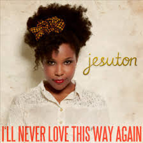 Jesuton - i'll never love this way again