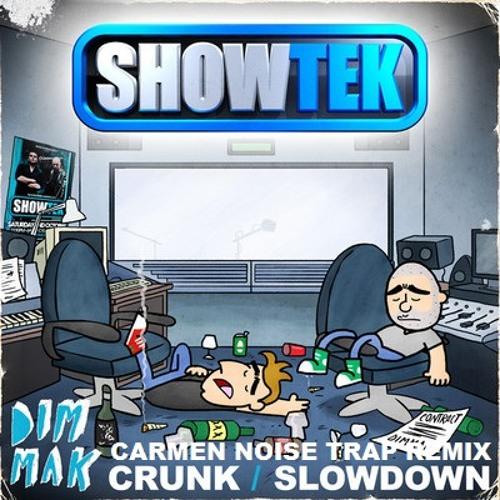 Showtek - Slow Down ( Carmen Noise TRAP Remix )