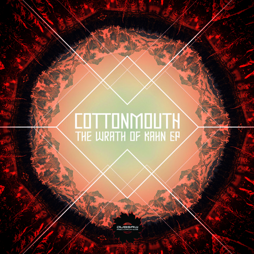 Cottonmouth - Wrath Of Kahn EP (Dubsaw Recordings) !!!OUT NOW!!!