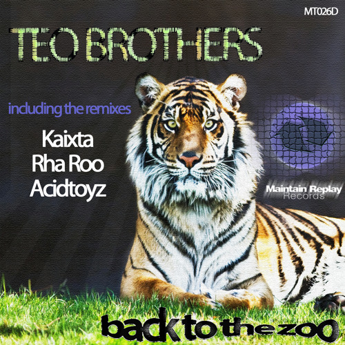 Teo Brothers - Back To The Zoo (Kaixta Remix)-Maintain Replay Records- Extract