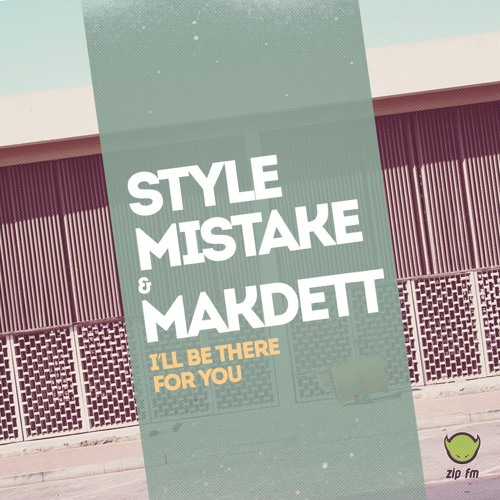 Style Mistake & Makdett - I'll Be There For You - Unreleased