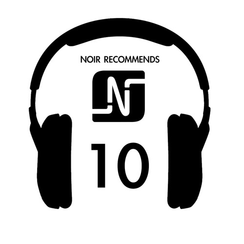 Noir Recommends // Episode 10 - 2012