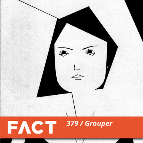 FACT mix 379 - Grouper (Apr '13)