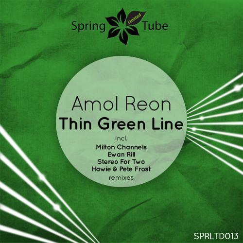 Amol Reon - Thin Green Line (Original Mix) *[SPRING TUBE RECORDS]