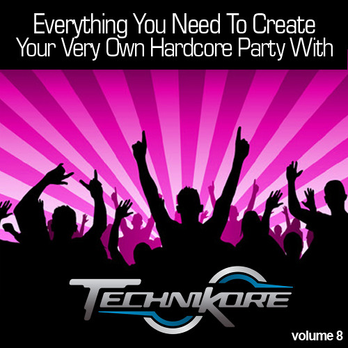 Technikore - Everything You Need To Create Your Very Own Hardcore Party Vol 8