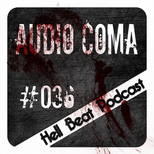 AUDIO COMA - Hell Beat Podcast #036