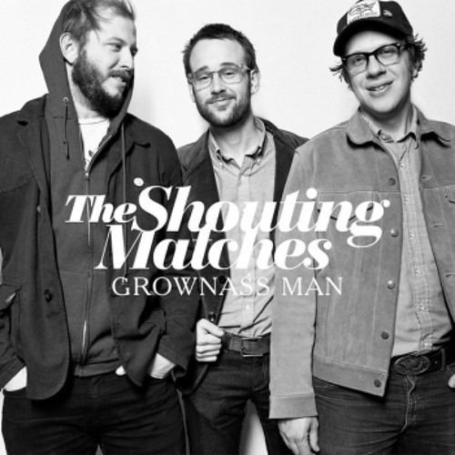 The Shouting Matches - I'll Be True