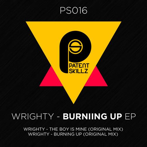 Wrighty  - Burning Up EP     [Patent Skillz]