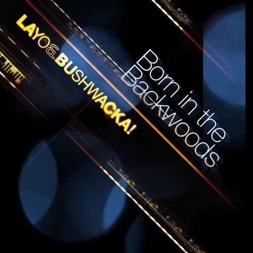 Layo & Bushwacka! - Born in the Backwoods (Nicole Moudaber Remix) [Olmeto Records]