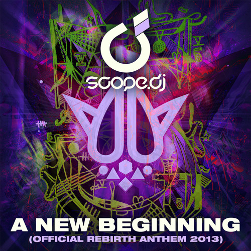 Scope DJ - A New Beginning (Official Rebirth Anthem 2013) (Radio Edit)