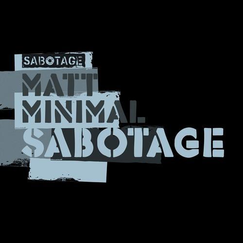 Matt Minimal - Sabotage ( Original Mix ) [Sabotage]