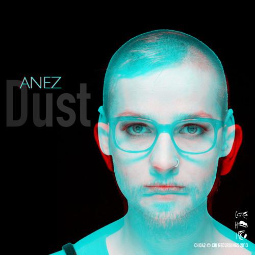 ANEZ - DUST