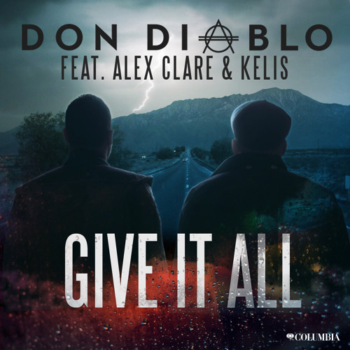 Don Diablo feat. Alex Clare & Kelis - Give it all (Original Mix)