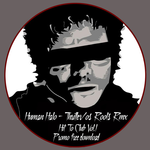 HTCVolI/HumanHalo/Thriller/os/Roots/rmx