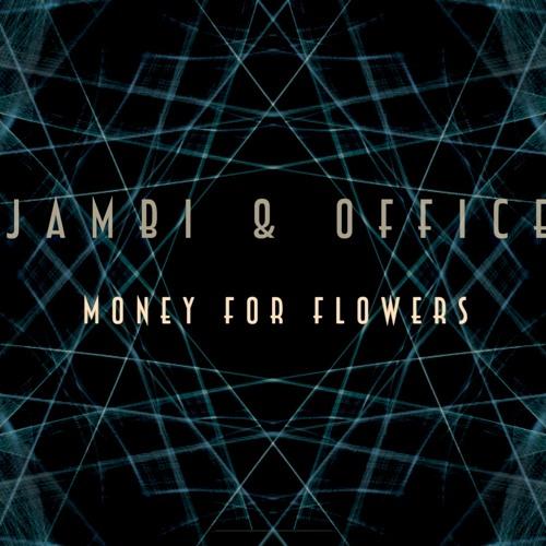 Jambi & Office (Feat. Gaya) - Money For Flowers(Original Mix)