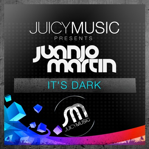 Juanjo Martin - It's Dark [Juicy Music] AVAILABLE NOW