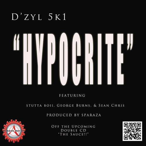 D'zyl 5k1 - Hypocrite ft. Stutta Boii, George Burns, & Sean Chris  ((produced by Sparaza))