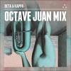 Beta & Kappa - Octave Juan Detroit Influences Mix