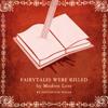 Fairytales were killed by modern love