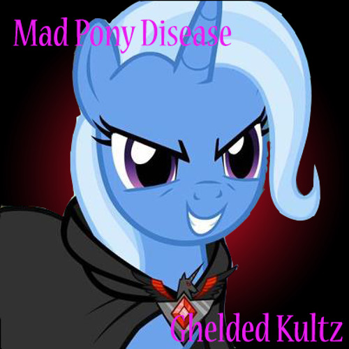 Mad Pony Disease