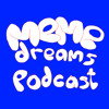 Meme Dreams Podcast Ep.01