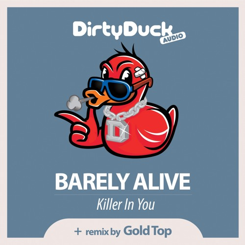 Killer In You by Barely Alive (Gold Top Remix)