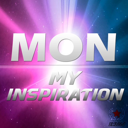 Mon - My Inspiration (Original Mix) [Teaser] [OUT NOW on EML RECORDS]