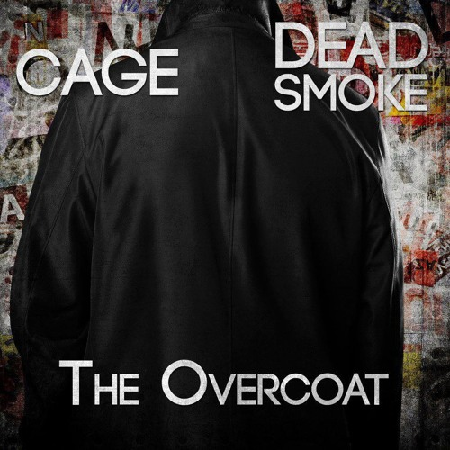 Cage Kennylz and Dead Smoke - The Overcoat - 2013 - NOT ALBUM VERSION