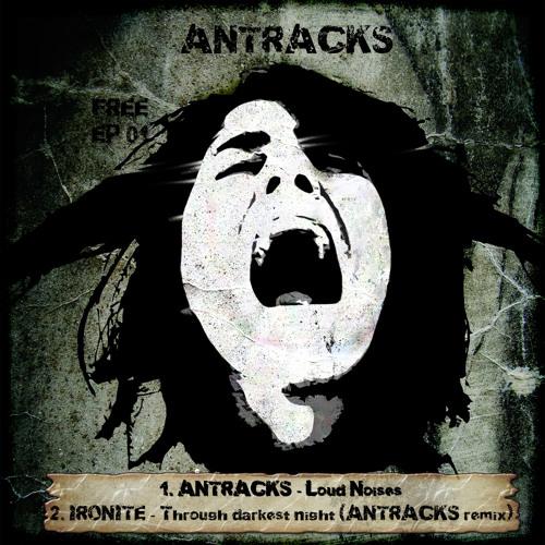 Antracks - Loud Noises [FREETRACK]