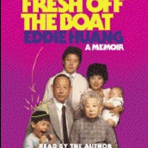 FRESH OFF THE BOAT written and read by Eddie Huang