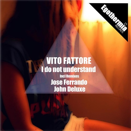 Vito Fattore - I do not Understand (John Deluxe Remix) [Snippet]