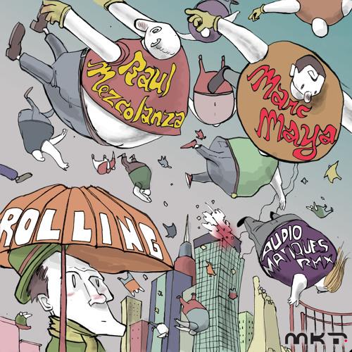 Raul Mezcolanza & Marc Maya - Rolling - MKT rec (Cut Version)